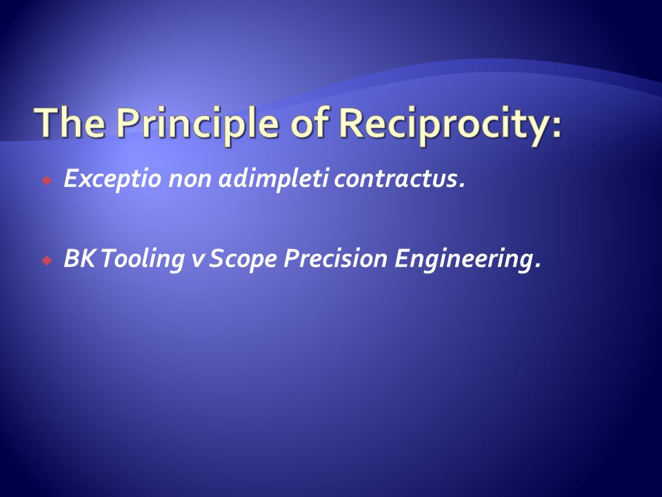  Exceptio non adimpleti contractus.  BK Tooling v Scope Precision Engineering.