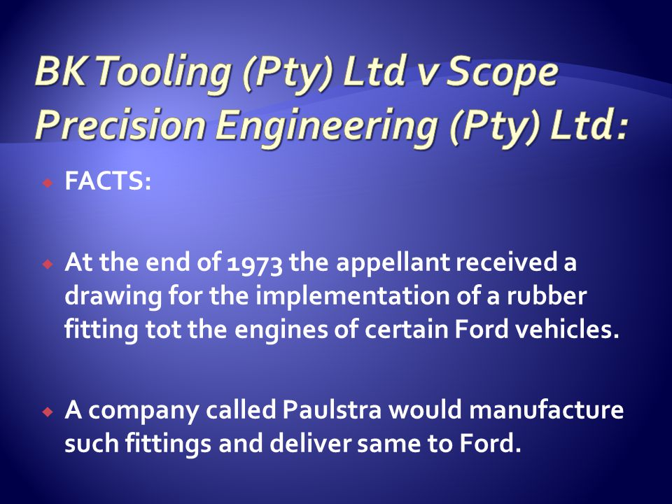  FACTS:  At the end of 1973 the appellant received a drawing for the implementation of a rubber fitting tot the engines of certain Ford vehicles. 