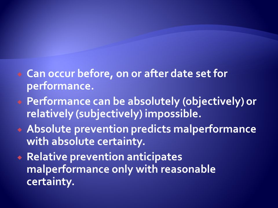  Breach of contract in the form of prevention of performance is complete as soon as performance has been prevented.