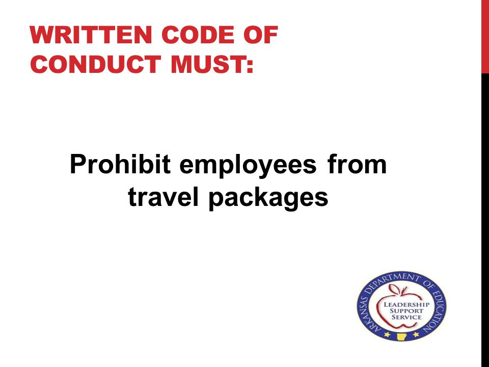 WRITTEN CODE OF CONDUCT MUST (CONT'D) PROHIBIT EMPLOYEES FROM OTHER INCENTIVES FROM PROSPECTIVE CONTRACTORS