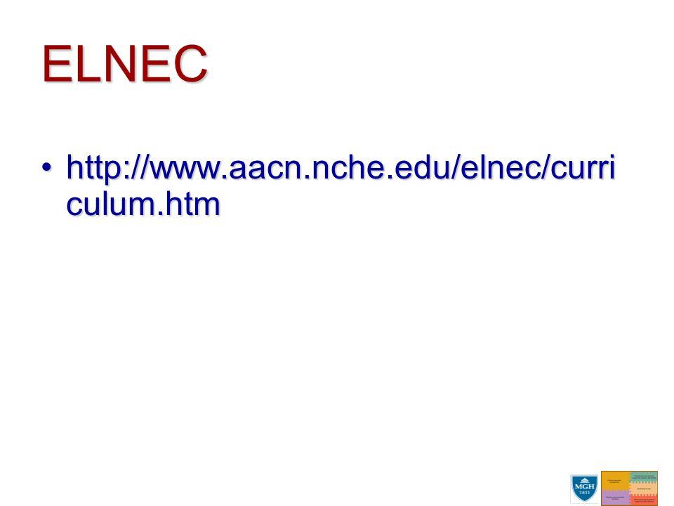 ELNEC http://www.aacn.nche.edu/elnec/curri culum.htmhttp://www.aacn.nche.edu/elnec/curri culum.htm