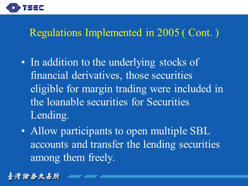 Regulations Implemented in 2005 ( Cont.