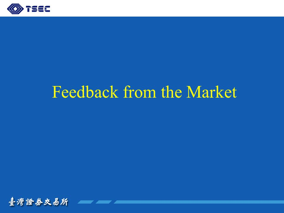 Feedback from the Market