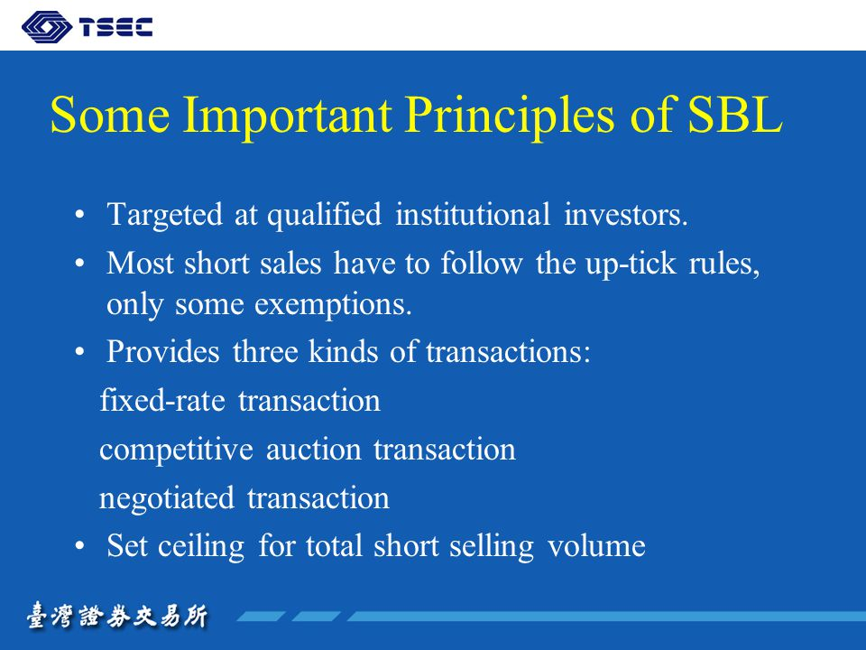 Some Important Principles of SBL Targeted at qualified institutional investors.