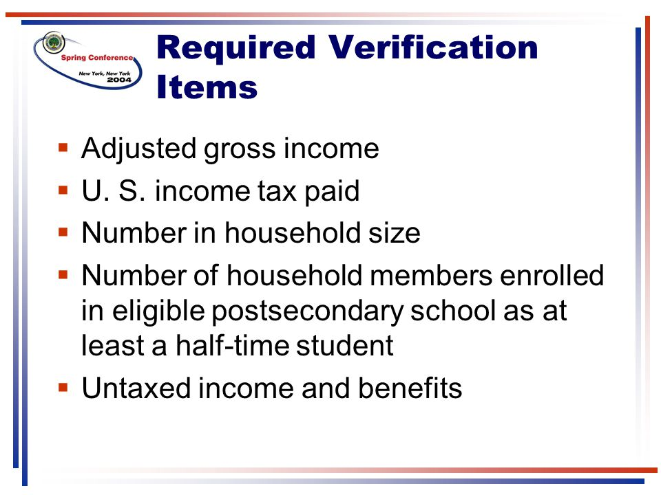 Required Verification Items  Adjusted gross income  U.