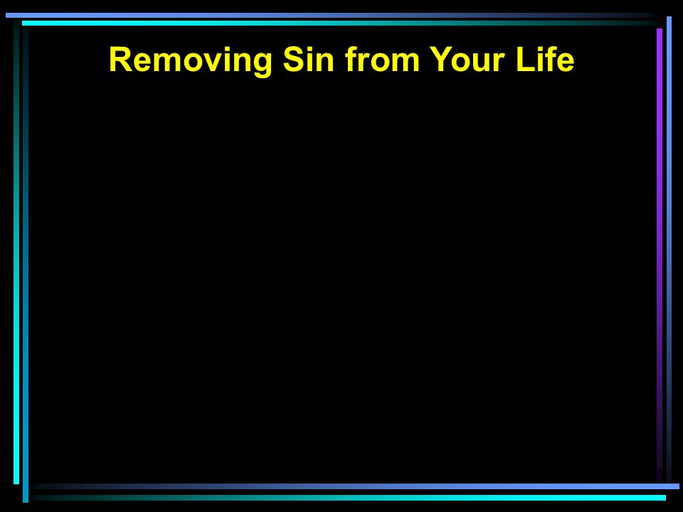 Removing Sin from Your Life