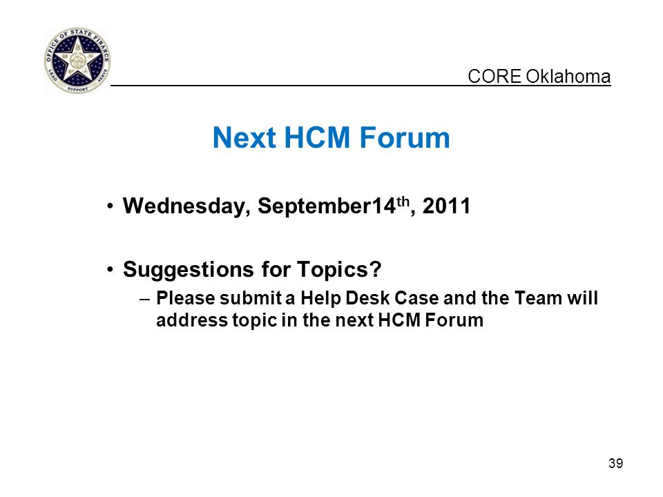 Next HCM Forum Wednesday, September14 th, 2011 Suggestions for Topics.