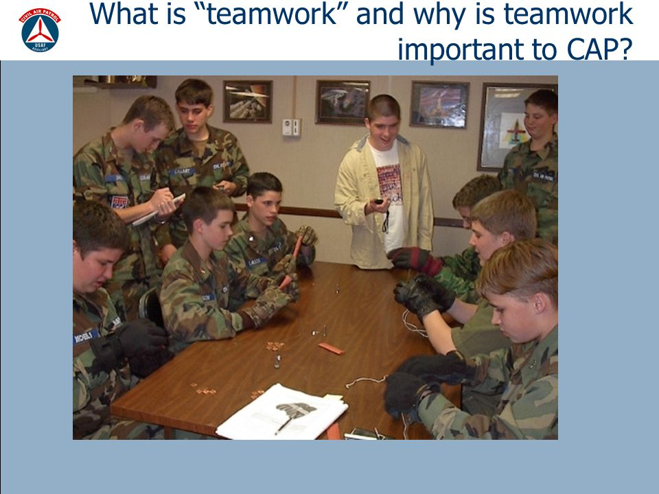 "What is ""teamwork"" and why is teamwork important to CAP?"