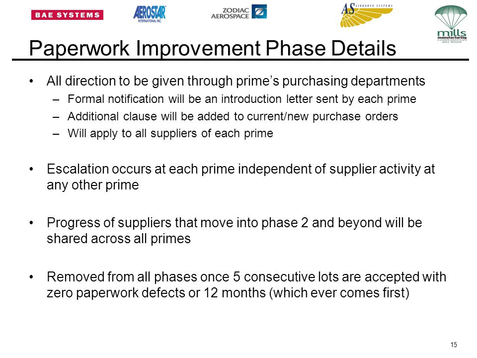 15 Paperwork Improvement Phase Details All direction to be given through prime's purchasing departments –Formal notification will be an introduction l