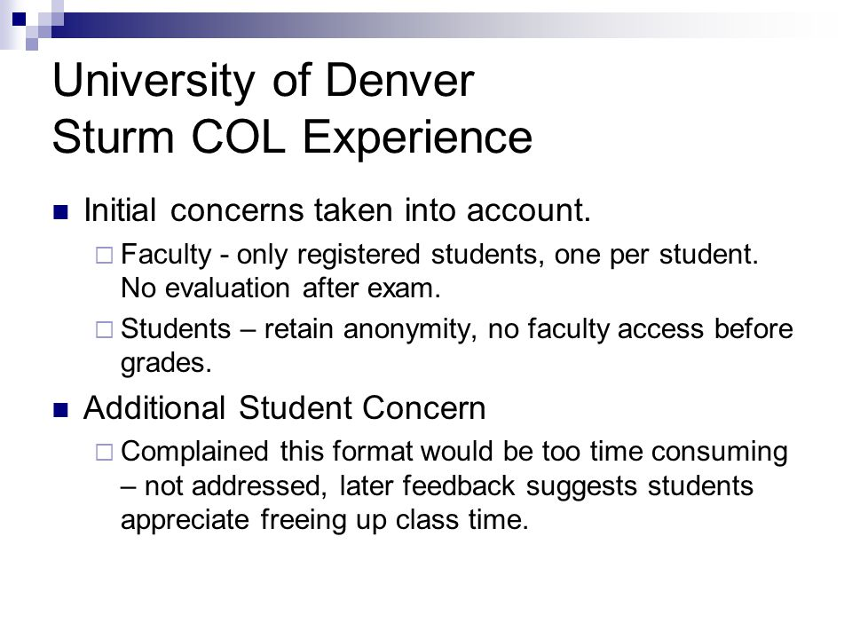 University of Denver Sturm COL Experience Initial concerns taken into account.