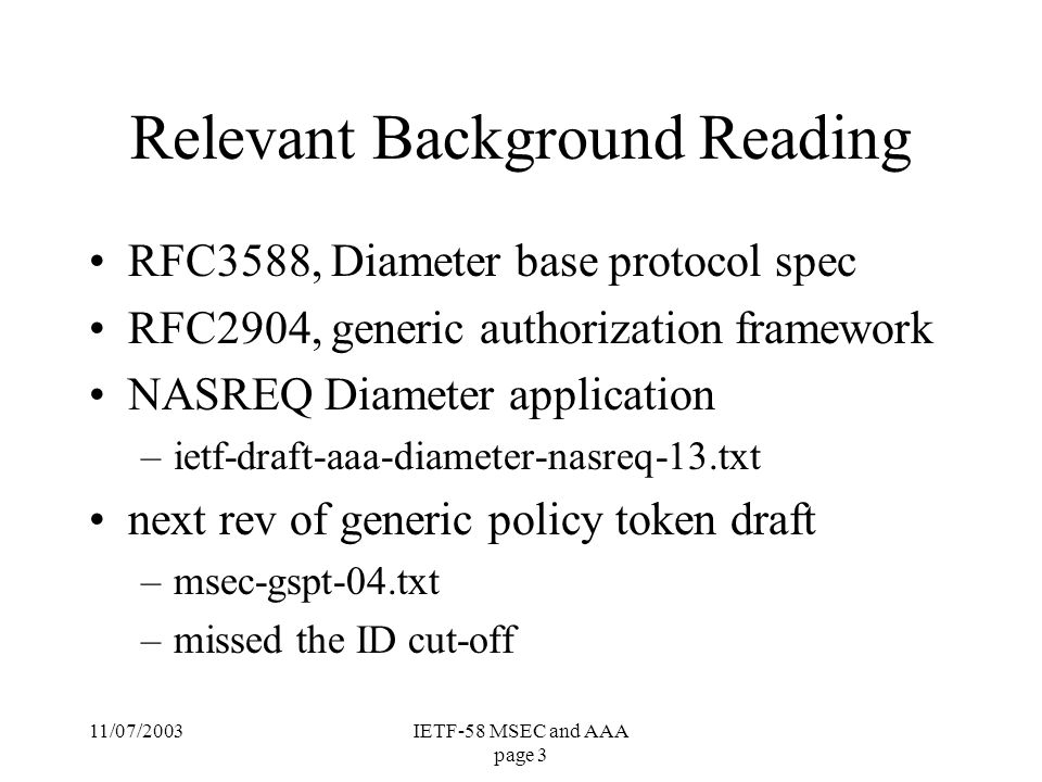 11/07/2003IETF-58 MSEC and AAA page 4 GDOI Roaming Pull AAA Model Administrative Domain B Group Owner Z authorization Authentication Server Diameter AAA Server Grp.