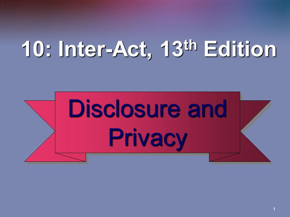 2 Self-Disclosure  Revealing confidential or secret informationPrivacy  Withholding personal information to enhance autonomy or minimize vulnerability