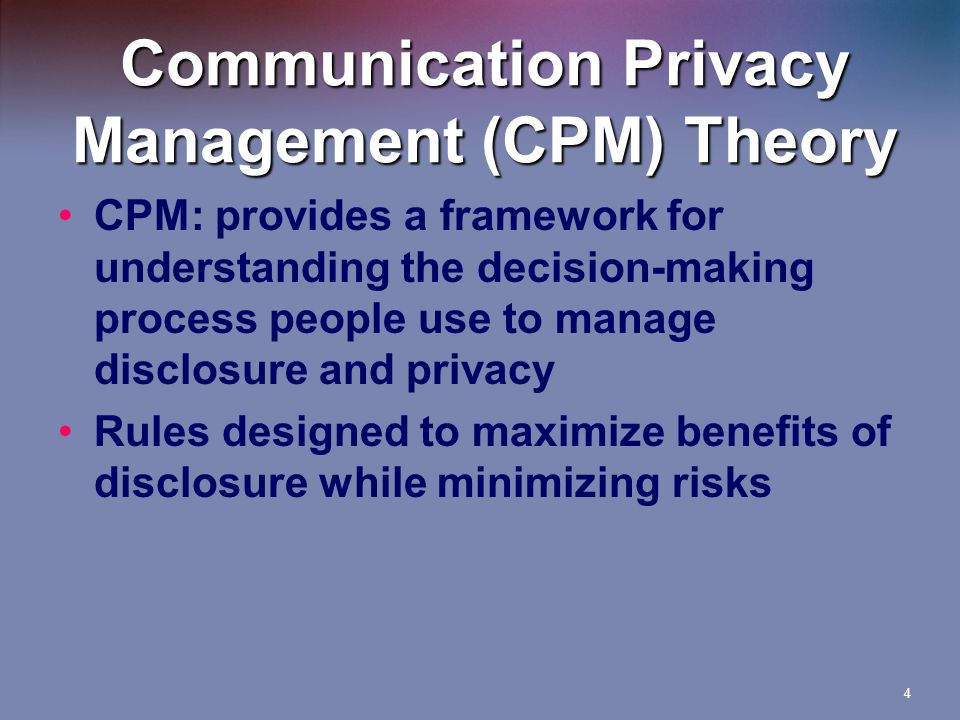 Petronio's 5 Disclosure Principles 1.Private information is owned and people believe they have the right to control it.