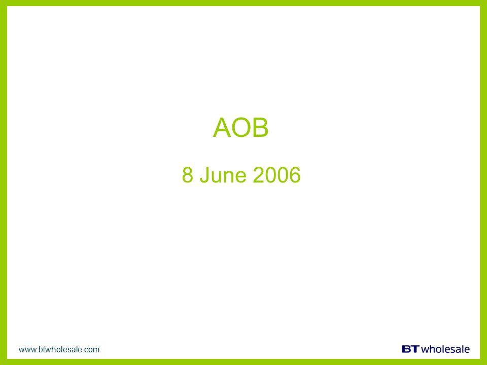 www.btwholesale.com AOB 8 June 2006