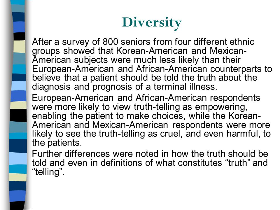 Diversity After a survey of 800 seniors from four different ethnic groups showed that Korean-American and Mexican- American subjects were much less li