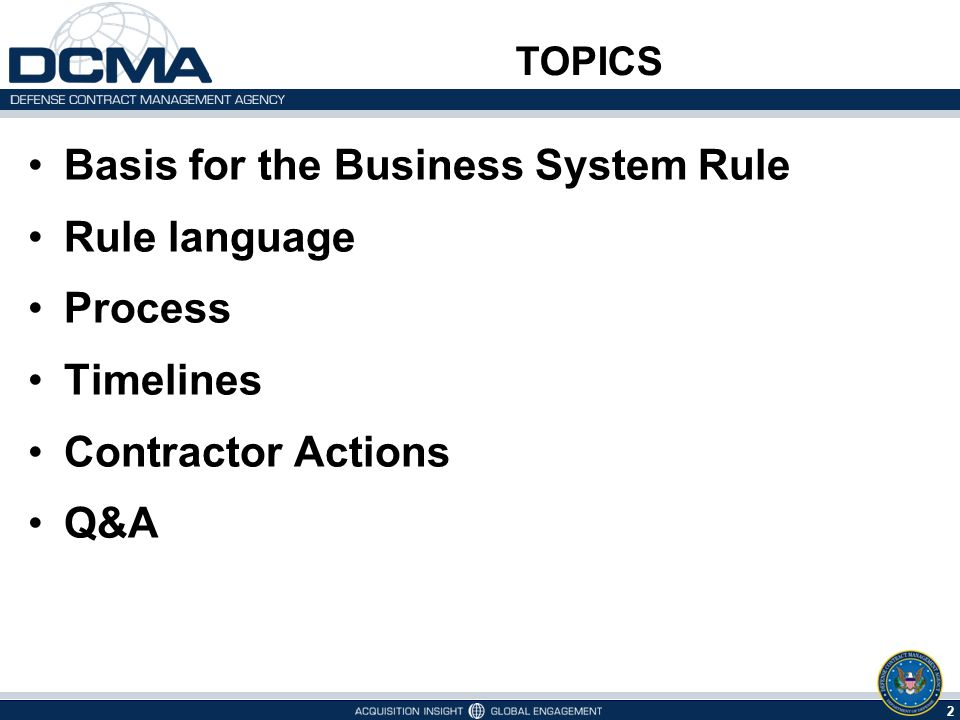 2 TOPICS Basis for the Business System Rule Rule language Process Timelines Contractor Actions Q&A