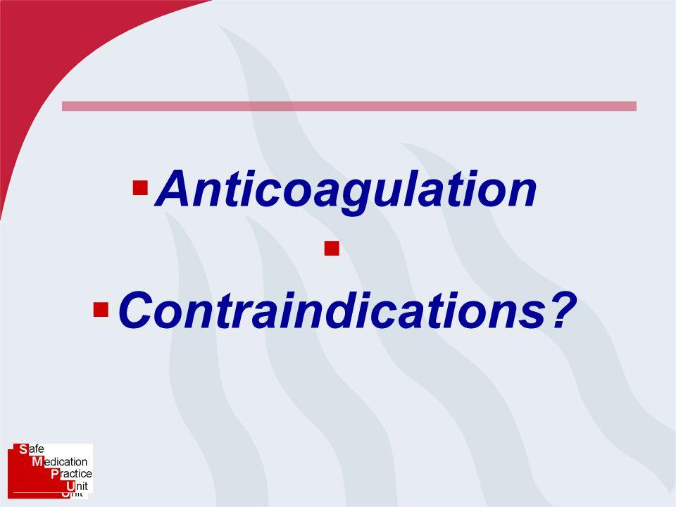  Anticoagulation   Contraindications
