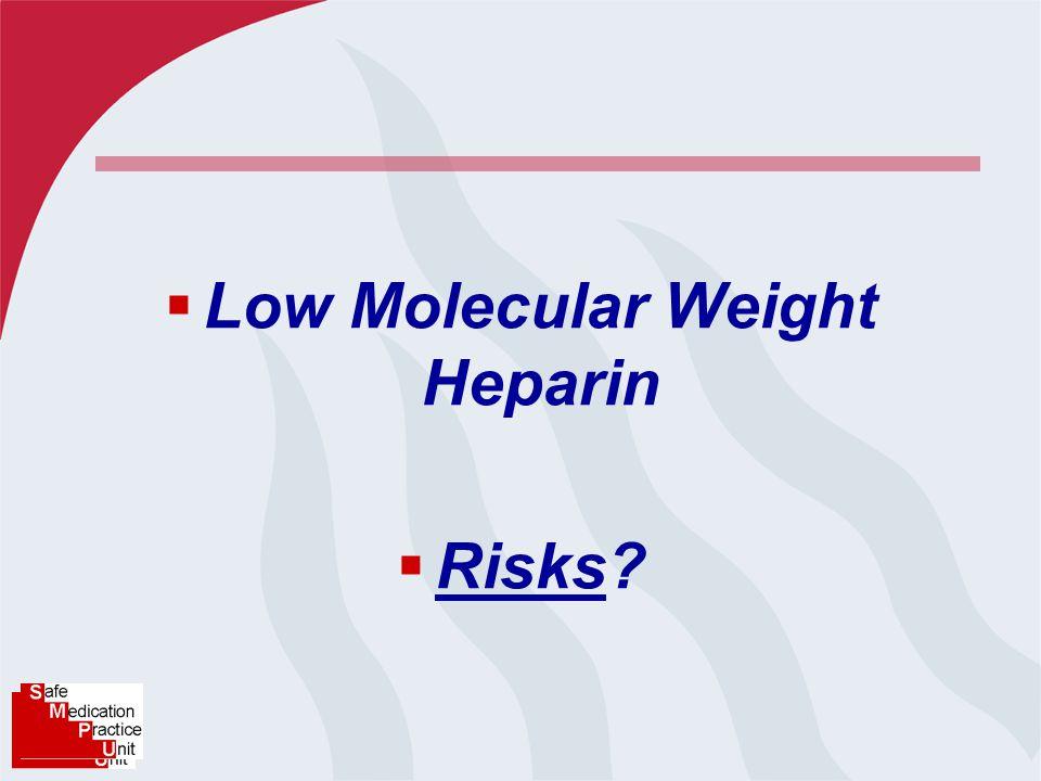  Low Molecular Weight Heparin  Risks