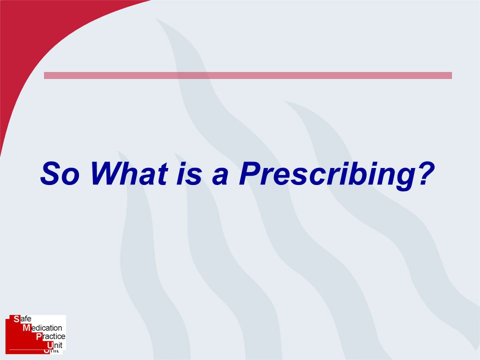 So What is a Prescribing