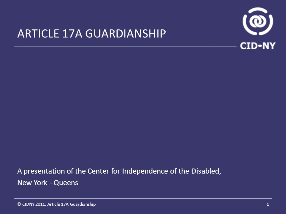 LIFE-SUSTAINING TREATMENT © CIDNY 2011, Article 17A Guardianship12