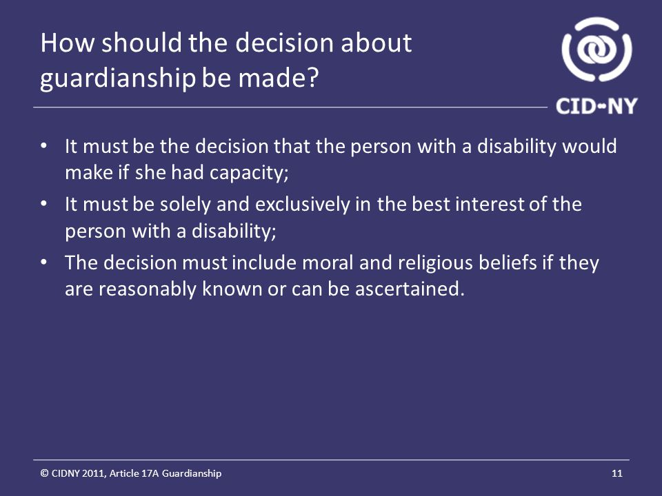 How should the decision about guardianship be made.