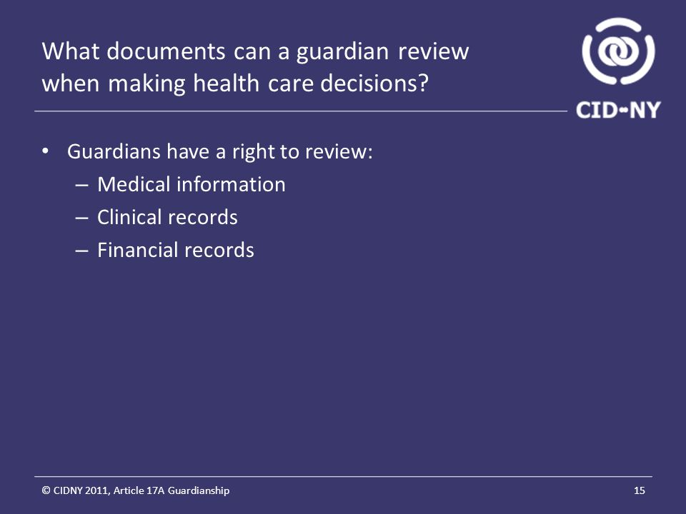 What documents can a guardian review when making health care decisions.
