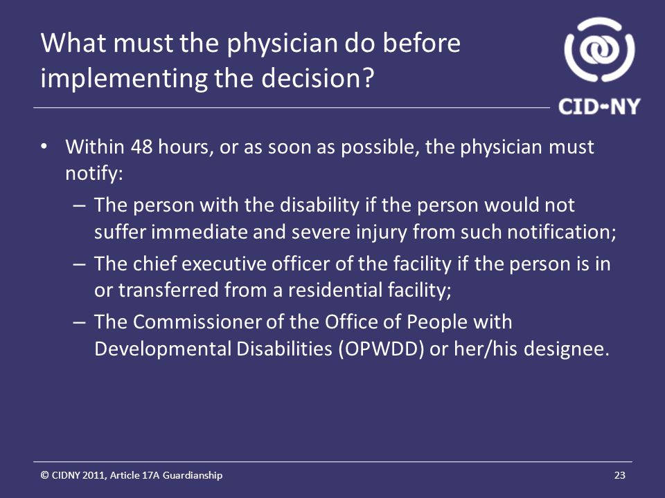 What must the physician do before implementing the decision.