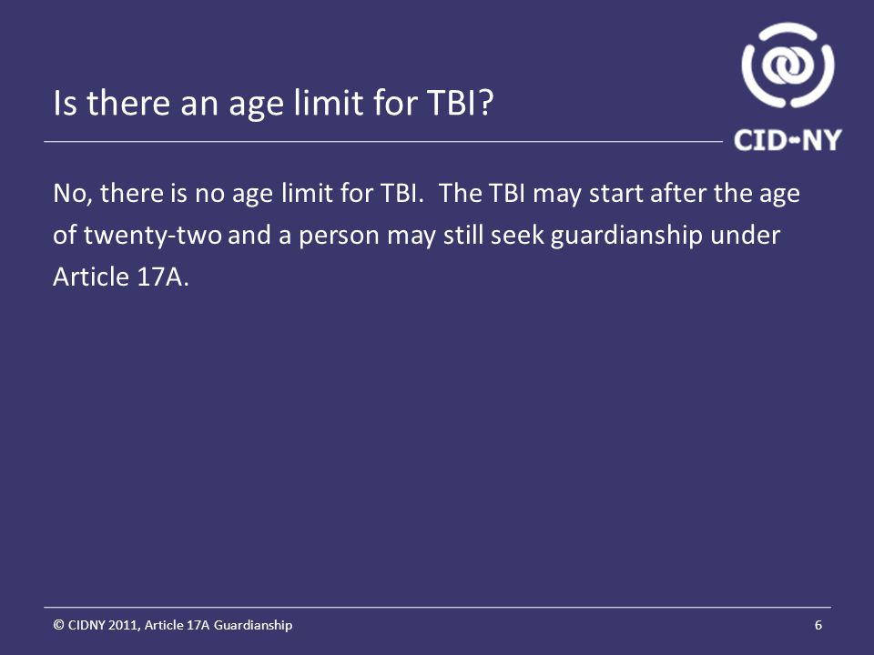 Is there an age limit for TBI. No, there is no age limit for TBI.