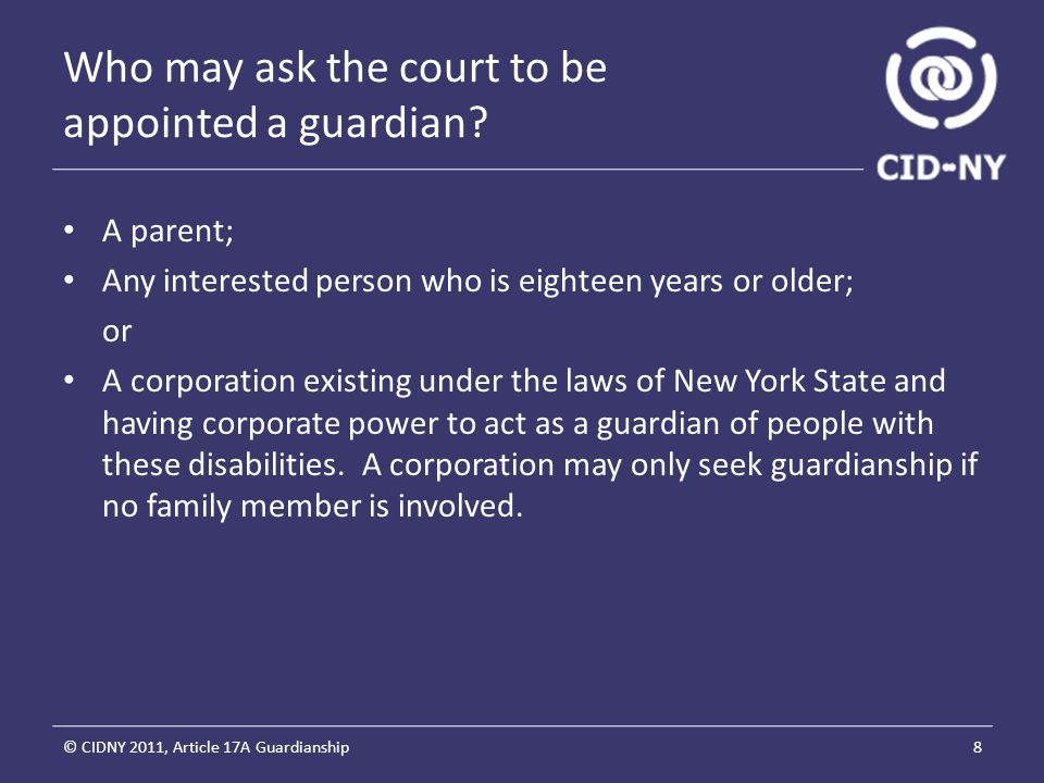 When and why can a corporation seek guardianship.