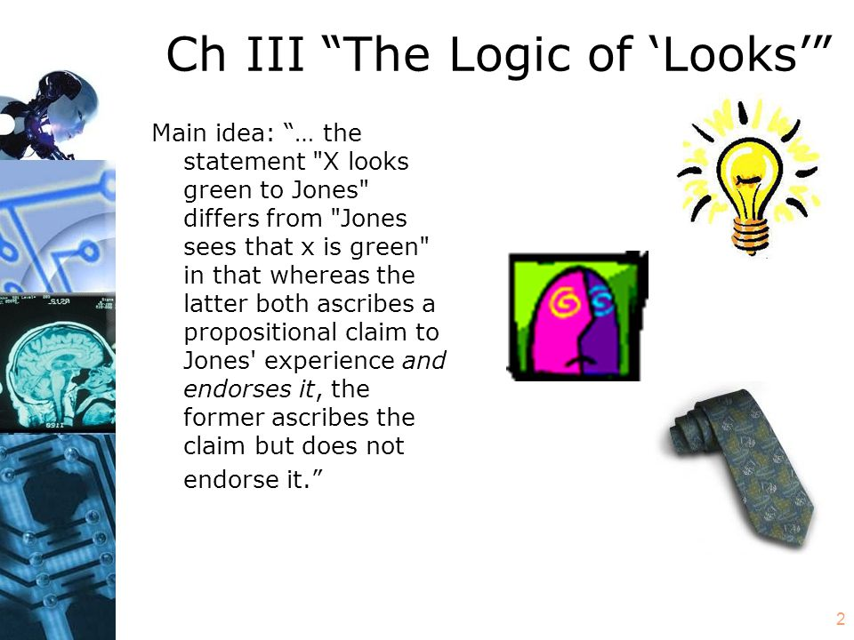 "2 Ch III ""The Logic of 'Looks'"" Main idea: ""… the statement"