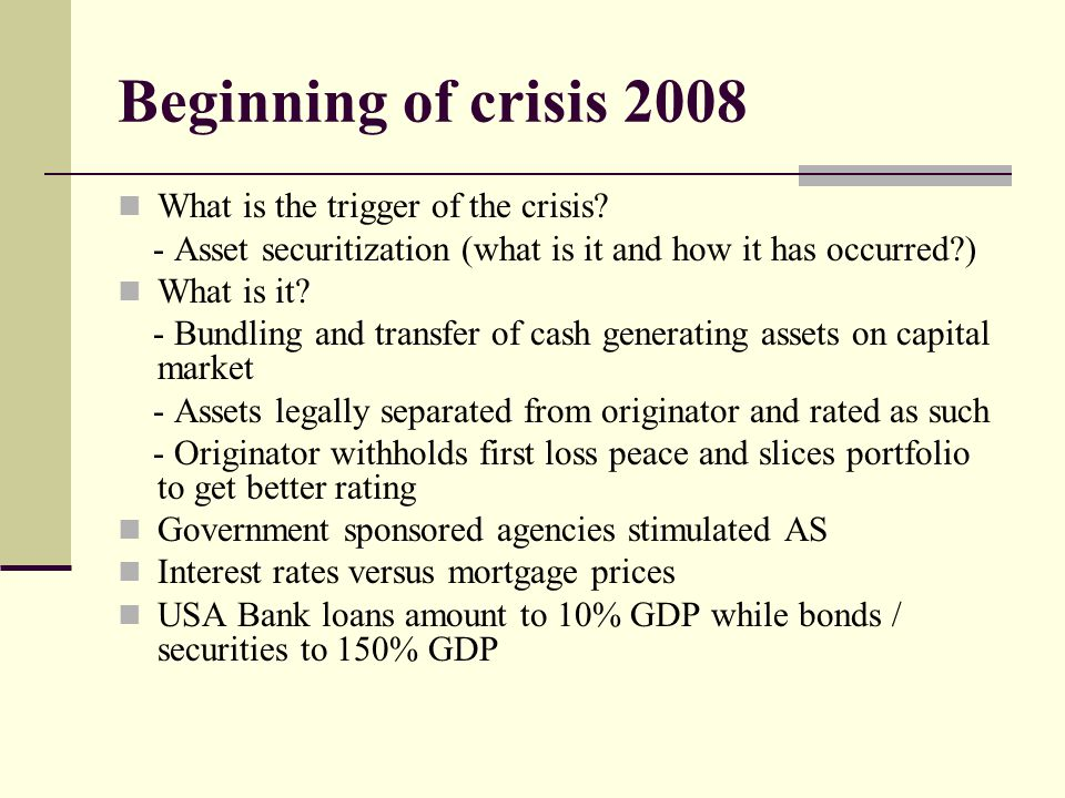 Beginning of crisis 2008 What is the trigger of the crisis.
