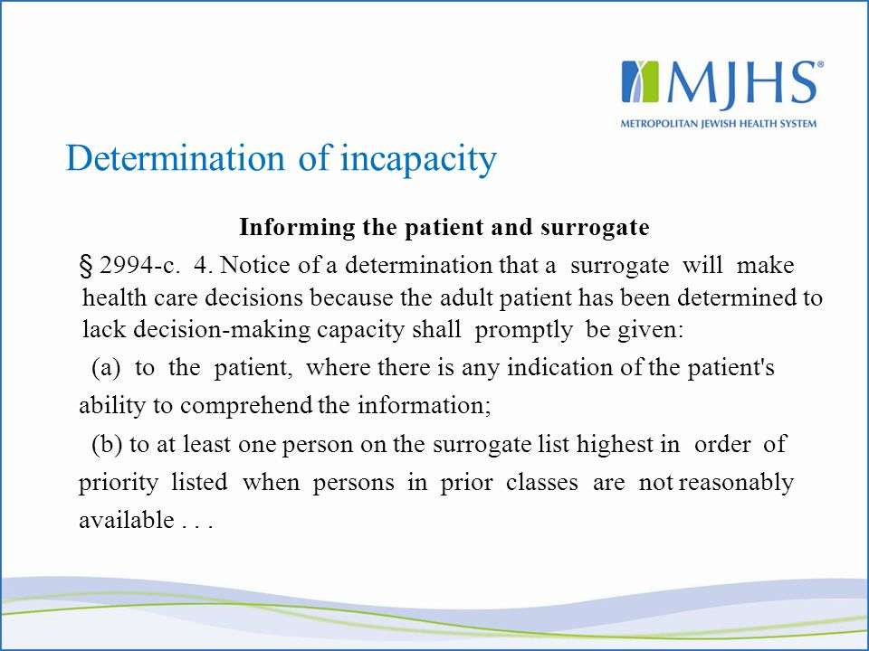 Determination of incapacity Informing the patient and surrogate § 2994-c.