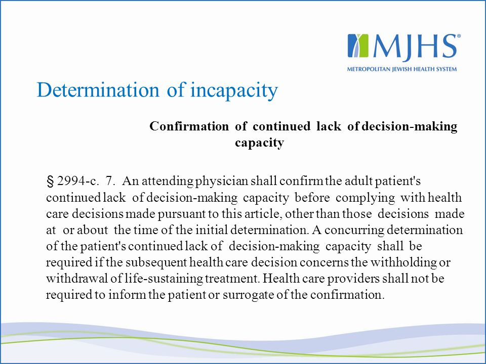 Determination of incapacity Confirmation of continued lack of decision-making capacity § 2994-c.