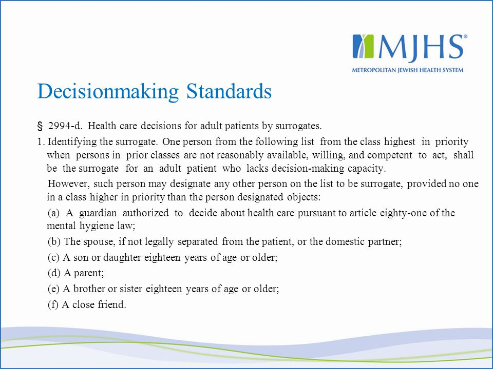 Decisionmaking Standards § 2994-d. Health care decisions for adult patients by surrogates.