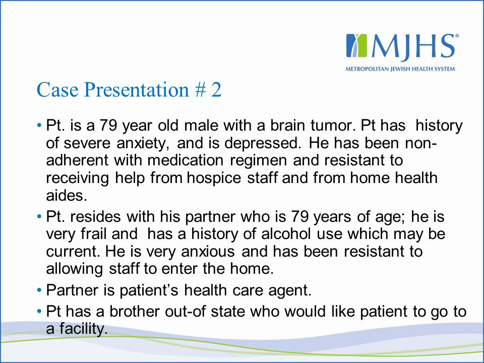 Case Presentation # 2 Pt. is a 79 year old male with a brain tumor.