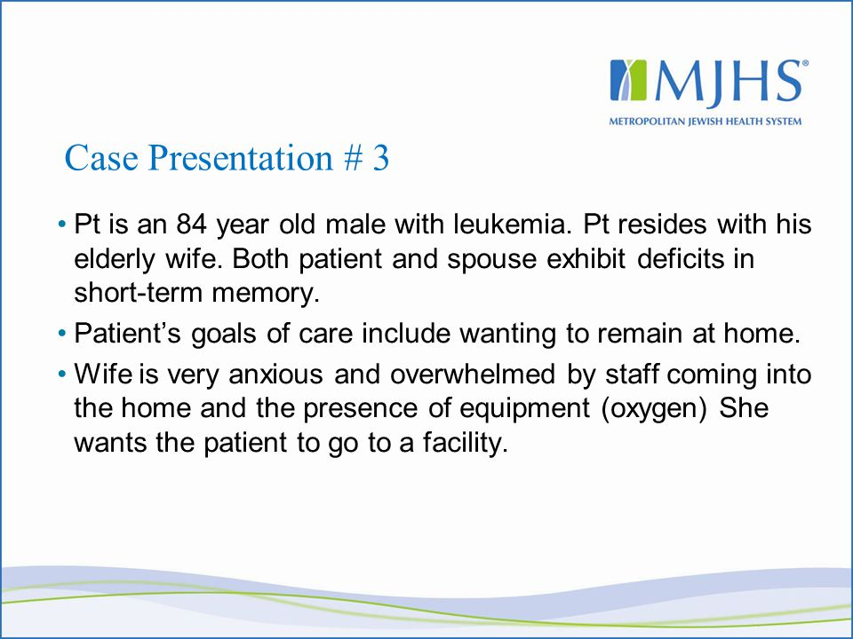 Case Presentation # 3 Pt is an 84 year old male with leukemia.