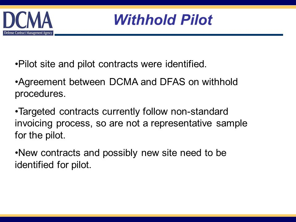 Withhold Pilot Pilot site and pilot contracts were identified.