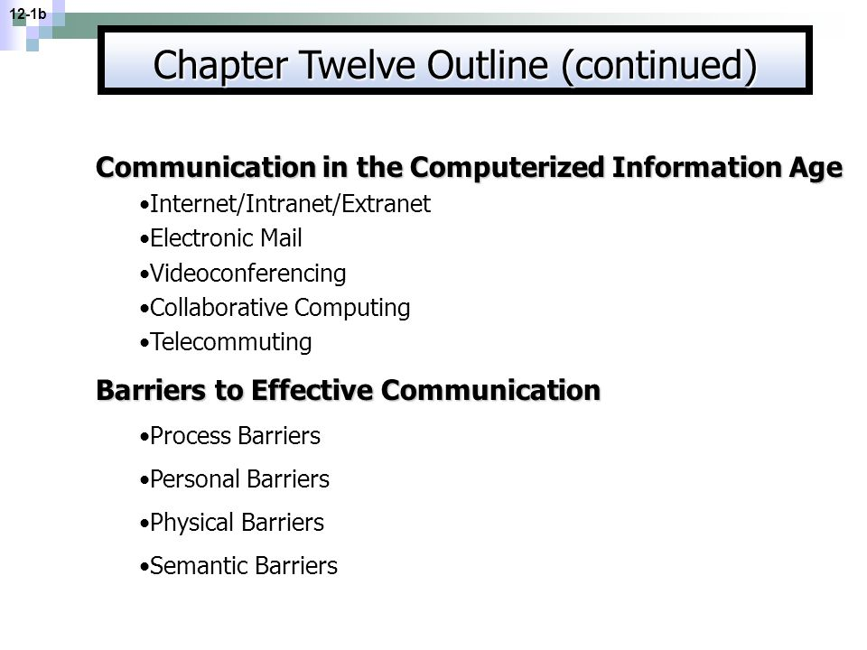 Communication in the Computerized Information Age Internet/Intranet/Extranet Electronic Mail Videoconferencing Collaborative Computing Telecommuting B