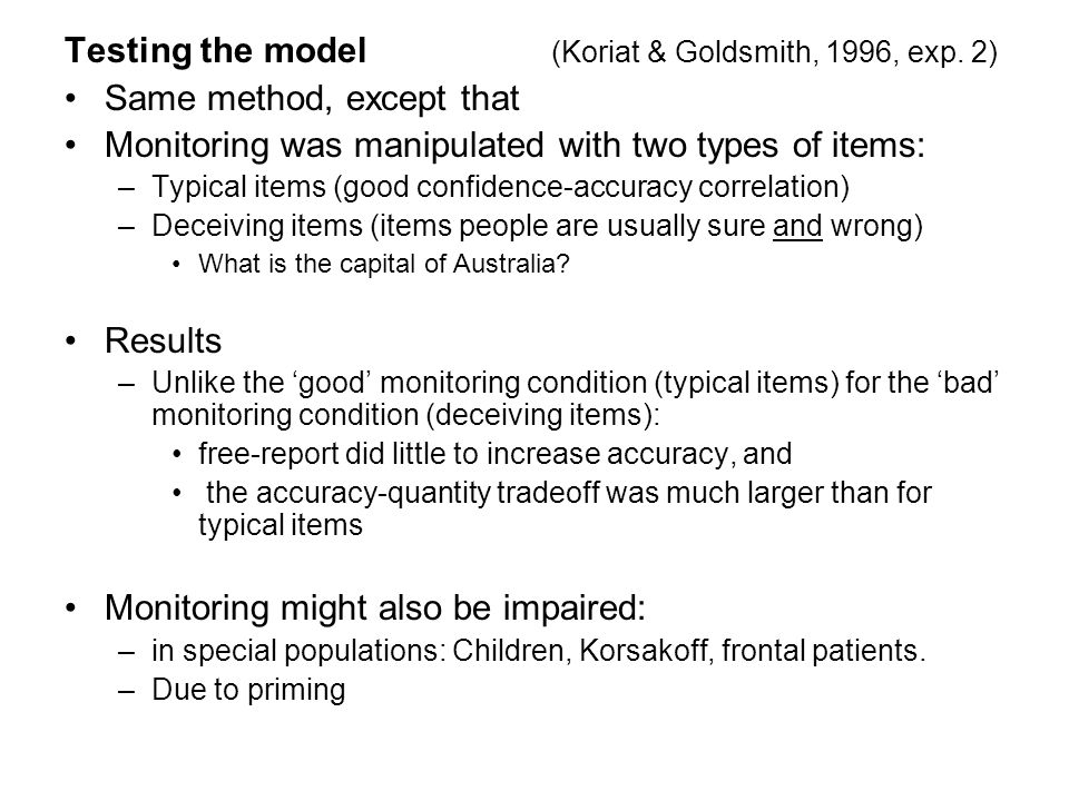 Testing the model (Koriat & Goldsmith, 1996, exp.