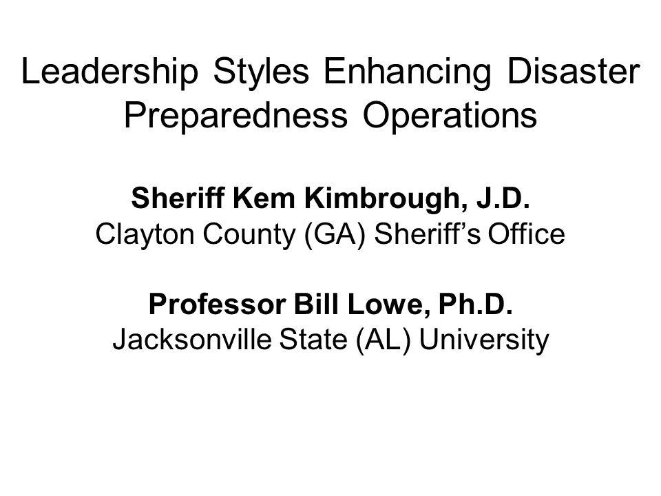 Leadership Styles Enhancing Disaster Preparedness Operations Sheriff Kem Kimbrough, J.D.