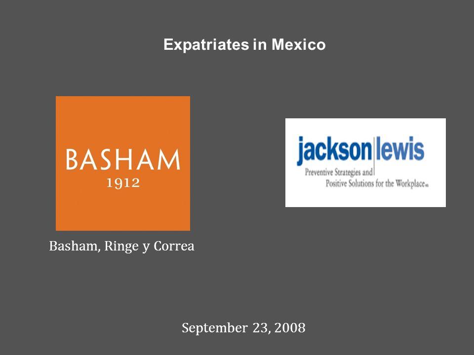 September 23, 2008 Basham, Ringe y Correa Expatriates in Mexico