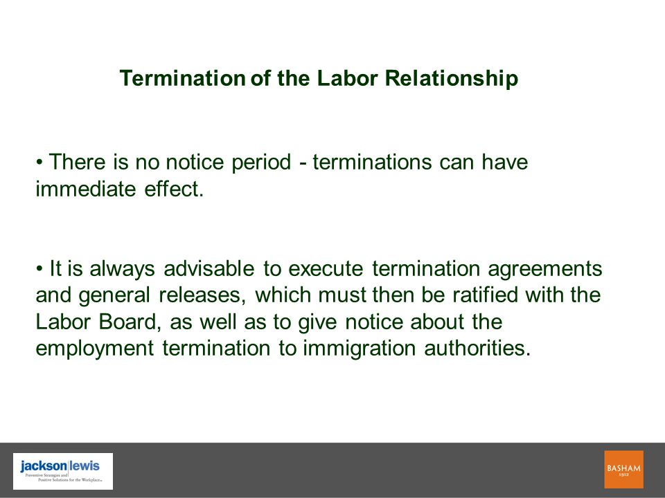 There is no notice period - terminations can have immediate effect. It is always advisable to execute termination agreements and general releases, whi