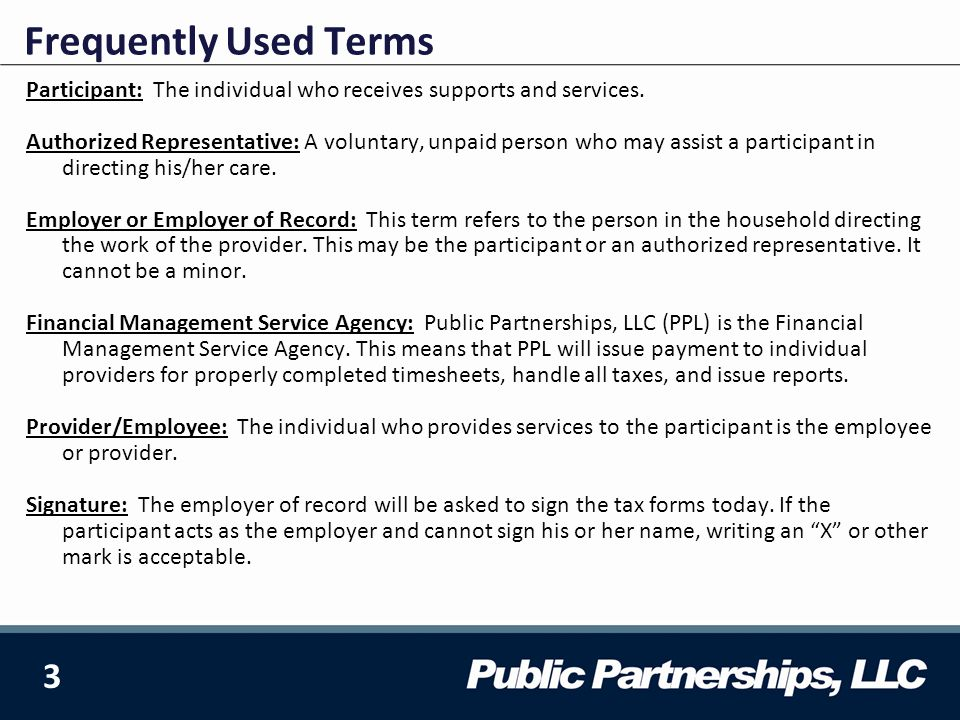 24  Contains forms and training materials  Includes payroll schedules and timesheets  Link to the Web Portal Username: WYDDD Password: pplwyddd67 www.publicpartnerships.com