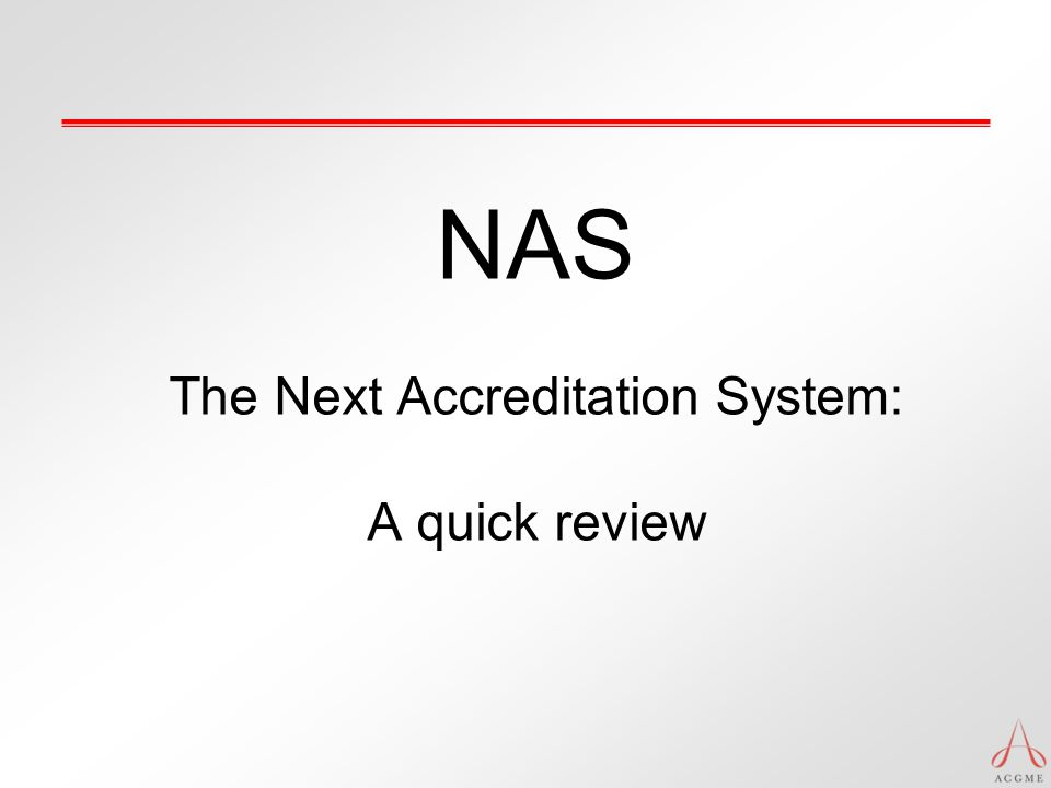 NAS The Next Accreditation System: A quick review