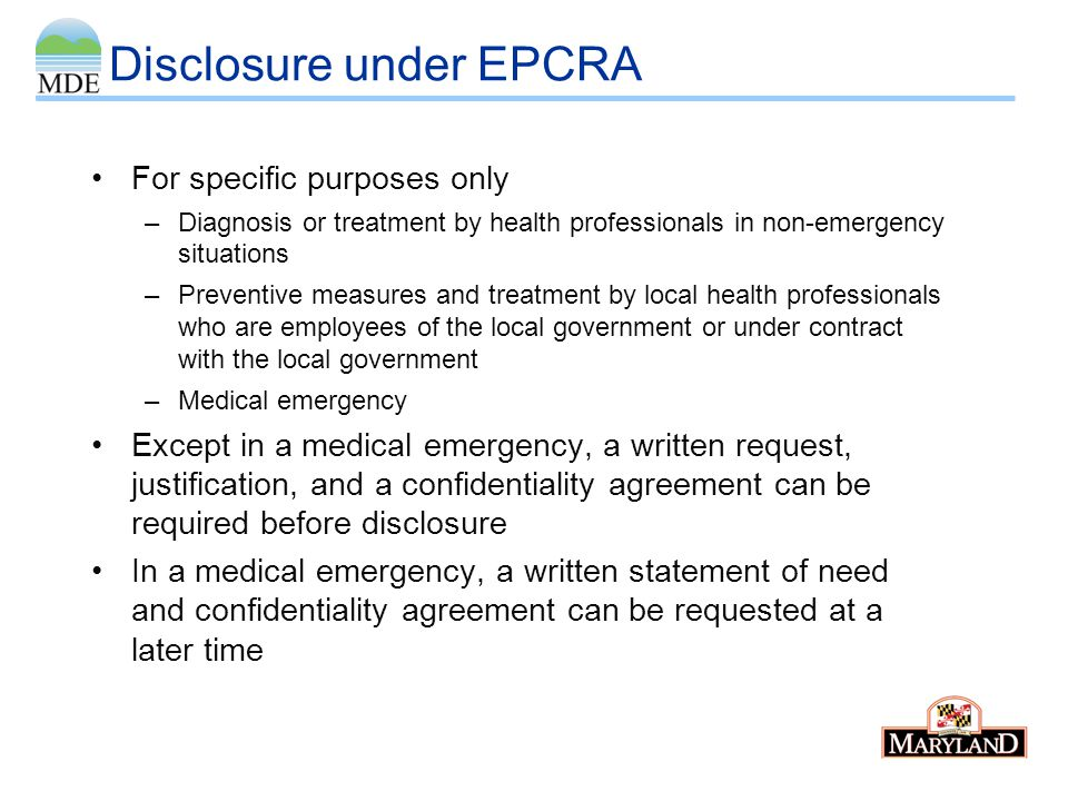 Proposal in Draft Best Practices Report Patterned on OSHA regulations, except: –Chemical identity of trade secret chemicals must be disclosed to MDE –Claim of trade secret must be supported when the claim is made –Disclosure to health care professional can be made by MDE –Health care professional's need for the information need not relate to occupational exposure or employees.