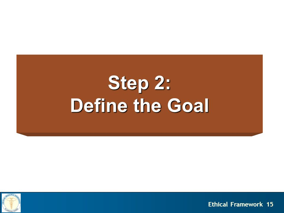 15Ethical Framework Step 2: Define the Goal