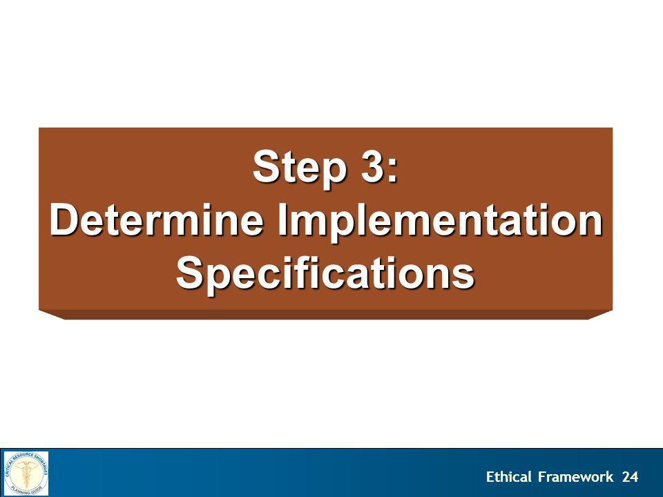 24Ethical Framework Step 3: Determine Implementation Specifications