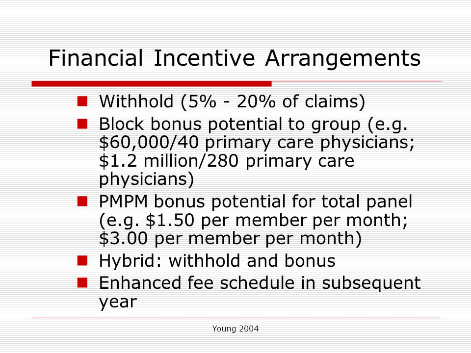 Young 2004 Withhold (5% - 20% of claims) Block bonus potential to group (e.g.