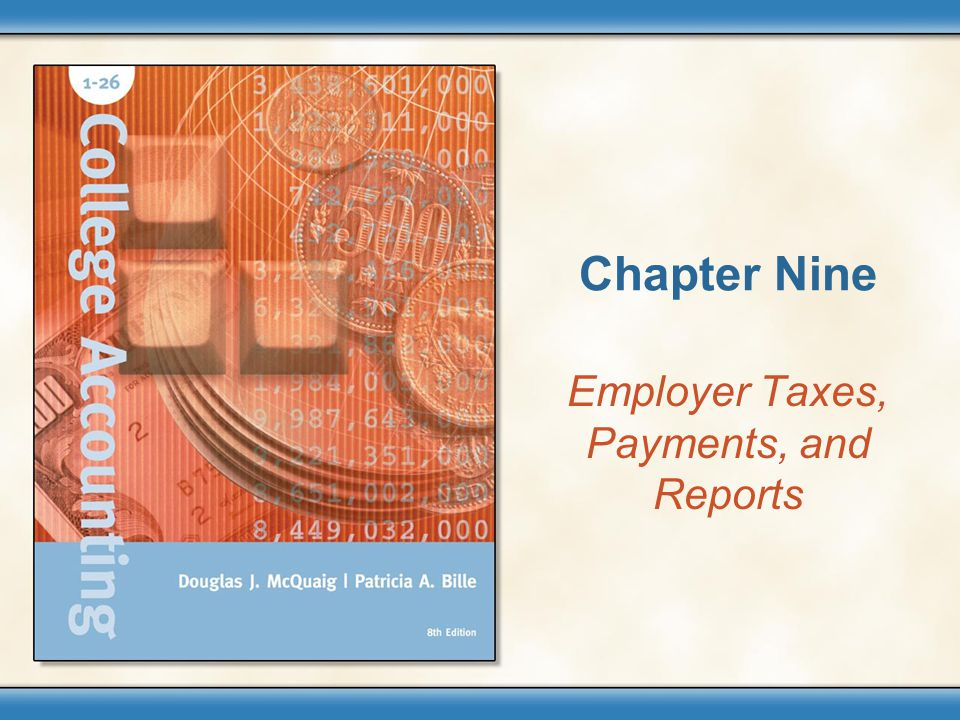Chapter Nine Employer Taxes, Payments, and Reports