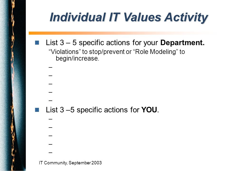 IT Community, September 2003 n List 3 – 5 specific actions for your Department.